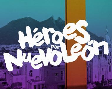 Héroes por Nuevo León
